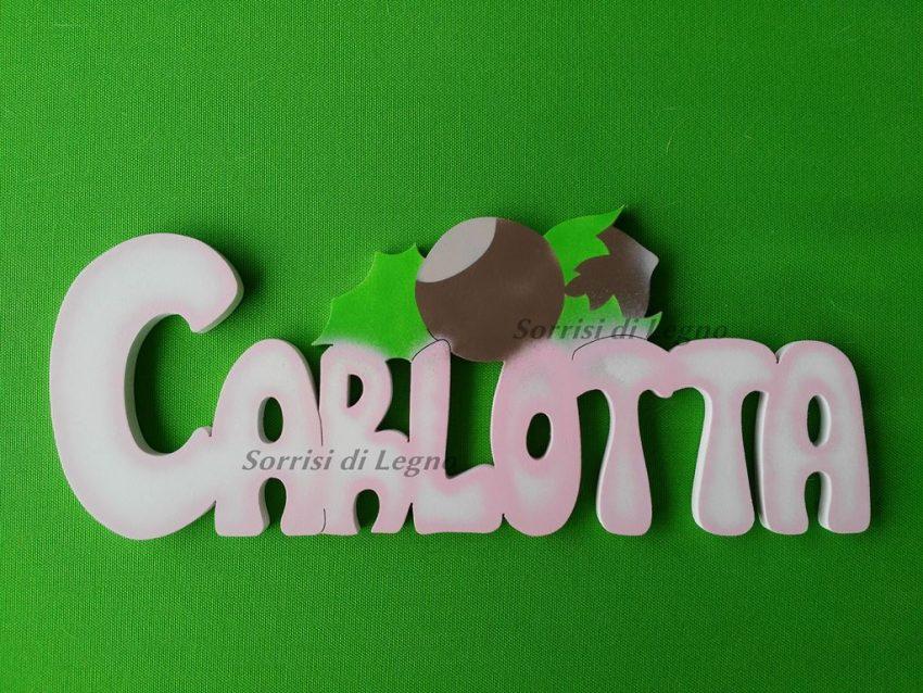 Scritta nome in legno per cameretta carlotta con for Scritte in legno nomi